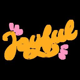 Joyful cursive lettering