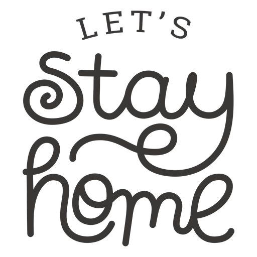 Lets stay home lettering