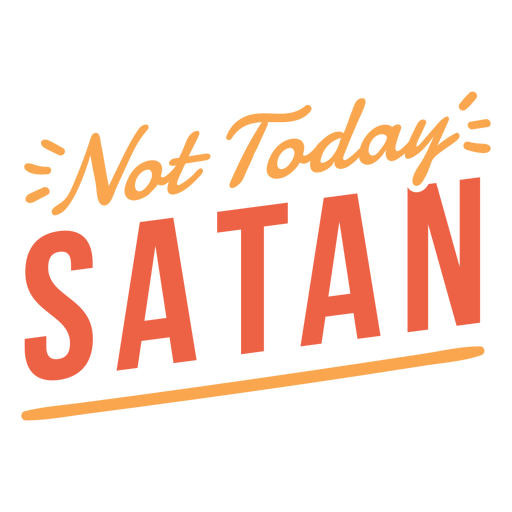 Not today satan lettering Transparent PNG