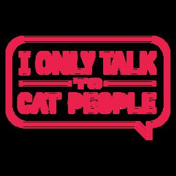 Solo hable con letras de personas gato