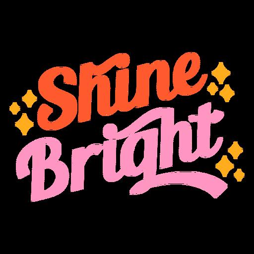 Shine bright lettering
