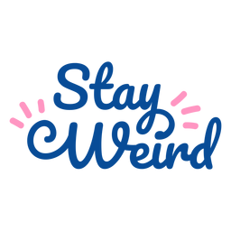 Stay weird lettering