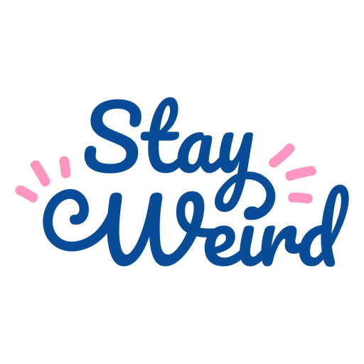 Stay weird lettering Transparent PNG