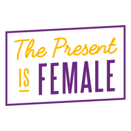 The present is female lettering badge
