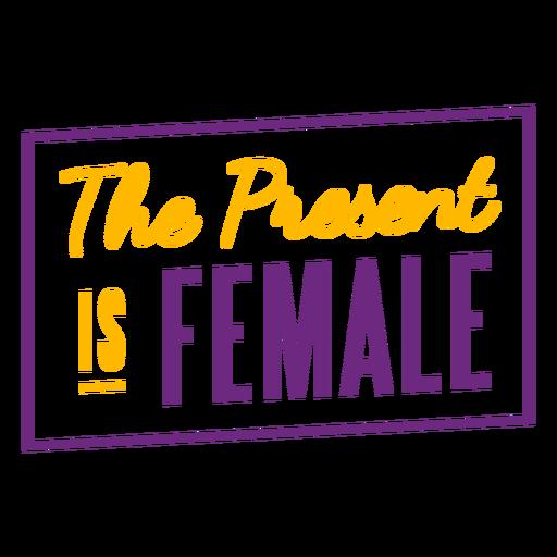 O presente é um emblema feminino de letras