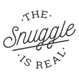 The snuggle is real lettering