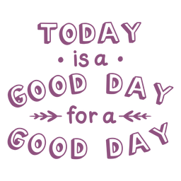Today is a good day lettering