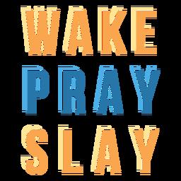 Wake pray slay lettering