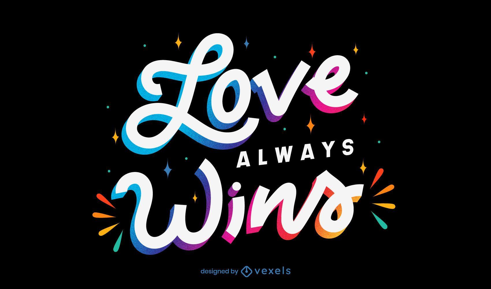 El amor siempre gana el diseño de letras