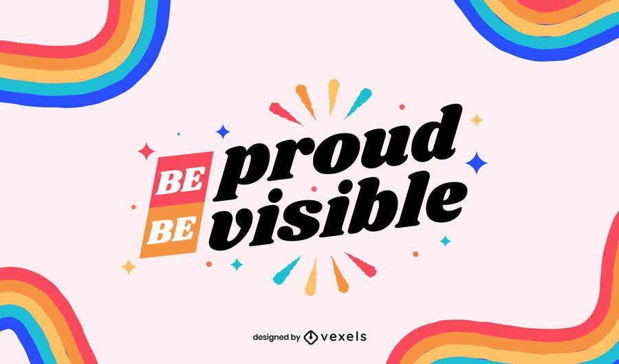 Estar orgulloso ser letras visibles