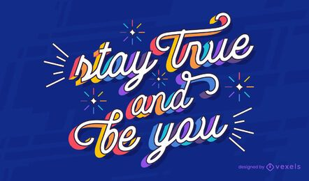 Stay true pride lettering design