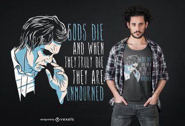 Os deuses morrem design de t-shirt