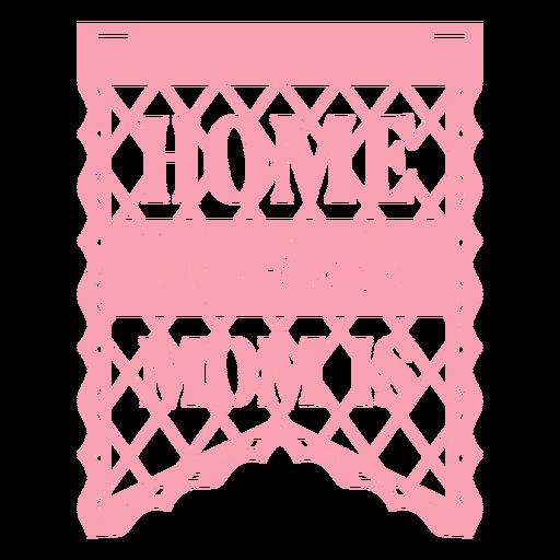 Plano mamá casa papel picado