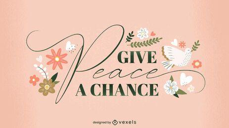 Geben Sie Frieden eine Chance Schriftzug Design