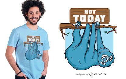 Diseño de camiseta de perezoso hoy no