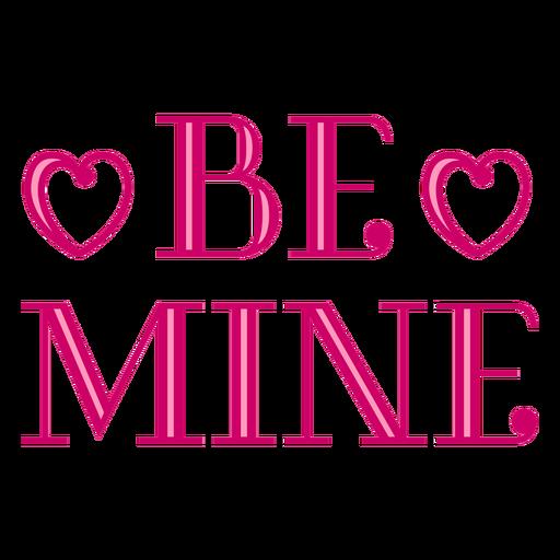 Be mine valentine lettering design
