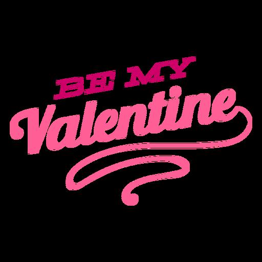 Be my valentine lettering design