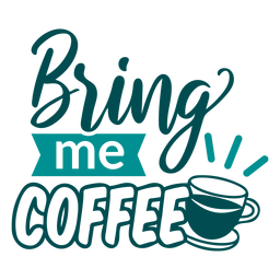 Bring me coffee design lettering