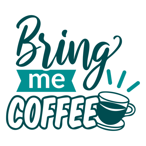 Bring me coffee design lettering Transparent PNG