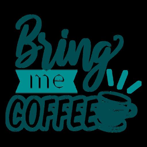 Traga-me letras de design de café