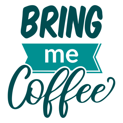 Bring me coffee lettering Transparent PNG