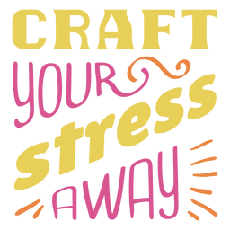 Craft stress away lettering phrase