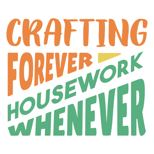 Crafting forever housework whenever lettering