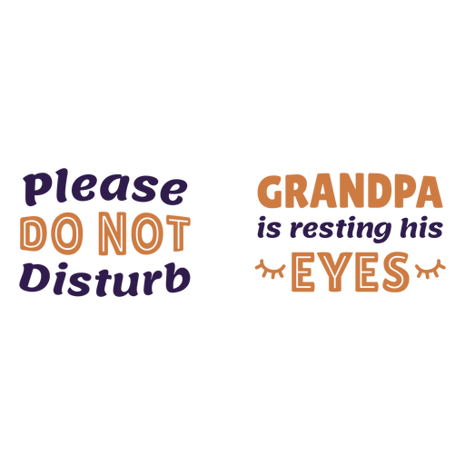 Do not disturb grandpa quote Transparent PNG