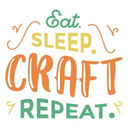 Eat sleep craft lettering phrase