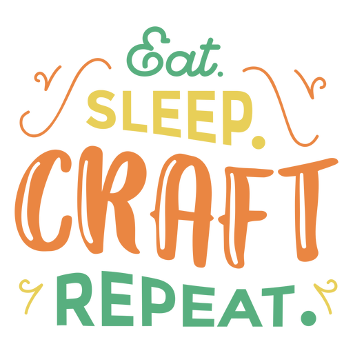 Eat sleep craft lettering phrase