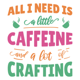 Little caffeine lot craftting lettering phrase
