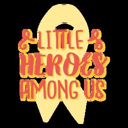 Pequenos heróis entre nós citação de apoio ao câncer