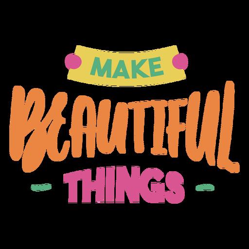 Hacer cosas hermosas frase de letras artesanales