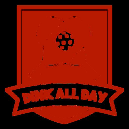 Dink all day pickleball badge Transparent PNG