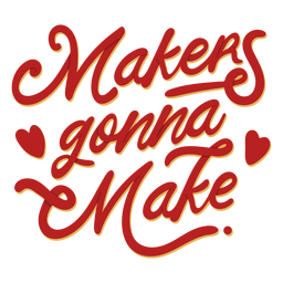Makers gonna make crafting lettering