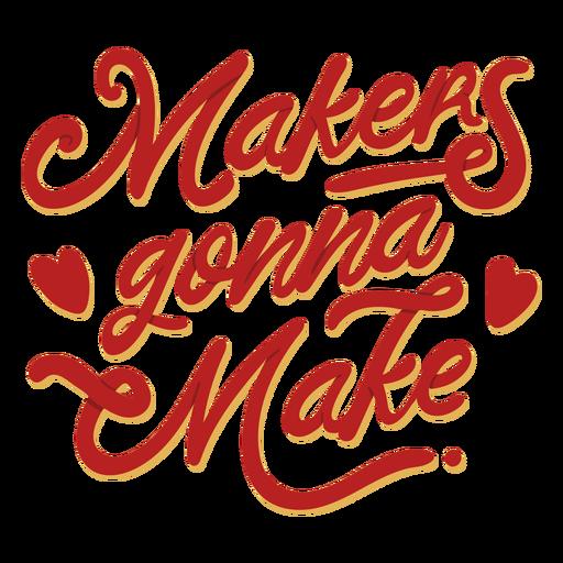 Makers gonna make crafting lettering