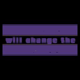 Letras del mundo del cambio del día de la mujer