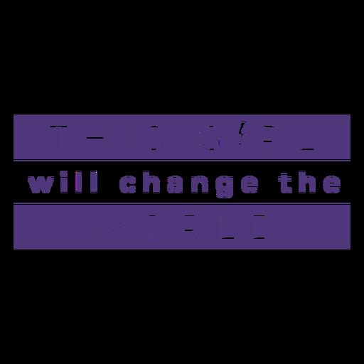 Letras del mundo del cambio del día de la mujer Transparent PNG