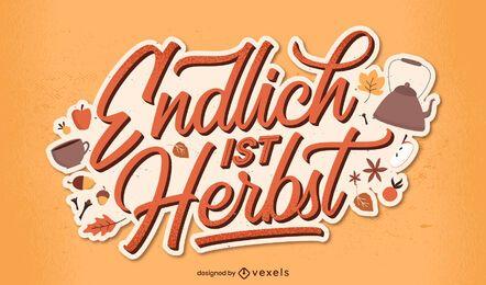 Endlich ist es Herbst Deutsch Schriftzug
