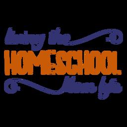 Handgeschriebene Homeschool Mutter Leben Schriftzug