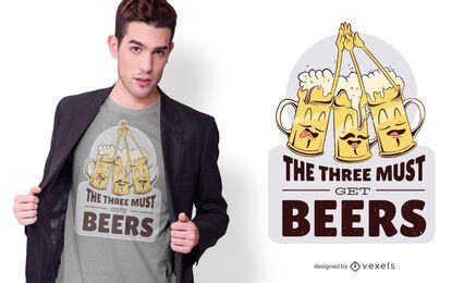 debe conseguir cervezas diseño de camiseta