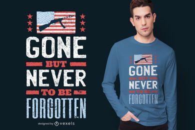 Diseño de camiseta ido pero nunca olvidado