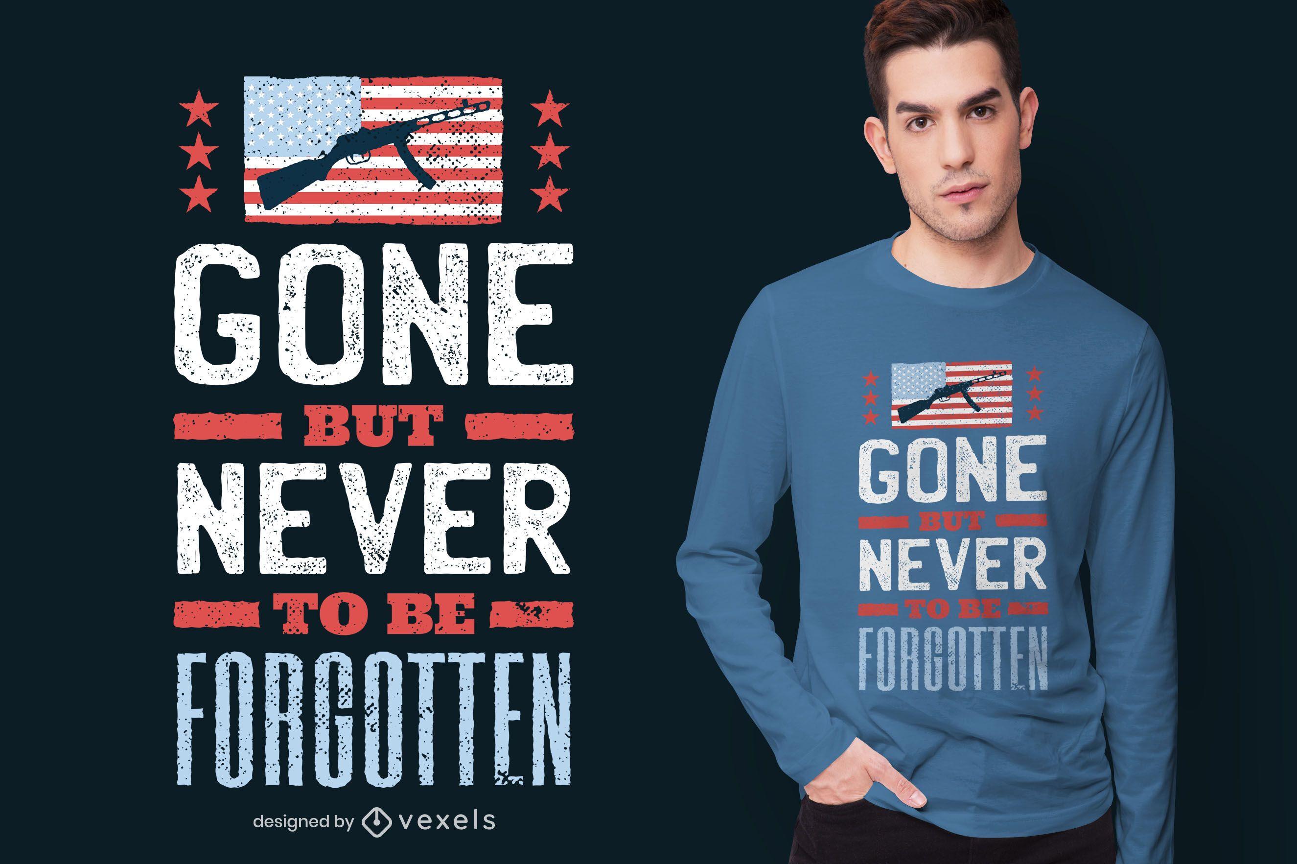 Gone but never forgotten t-shirt design
