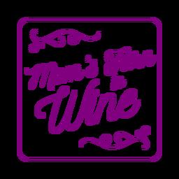Mamá se ha convertido en posavasos de vino
