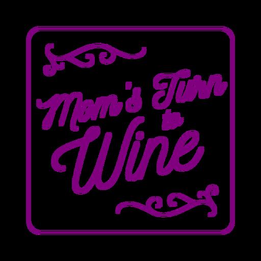 Mom has turn to wine coaster