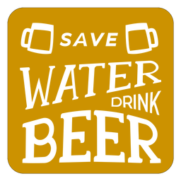 Save water drink beer coaster
