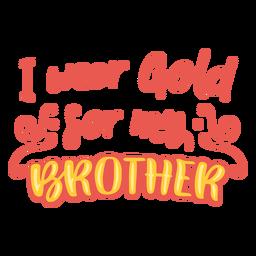 Use oro para la cotización de apoyo para el cáncer hermano