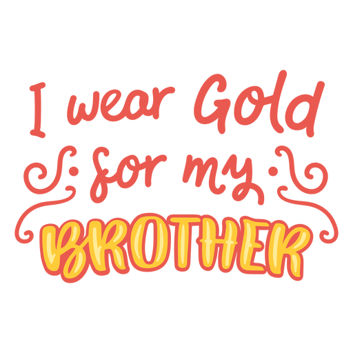 Wear gold for brother cancer support quote