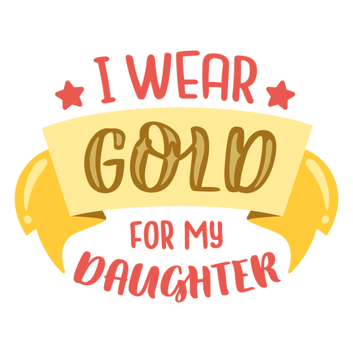 Wear gold for daughter cancer support quote