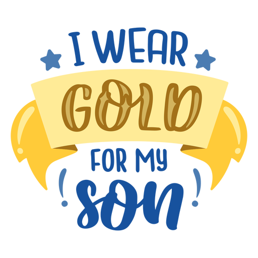 Wear gold for son cancer support quote